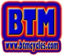 BTM WWW.BTMCYCLES.COM