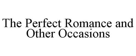 THE PERFECT ROMANCE AND OTHER OCCASIONS
