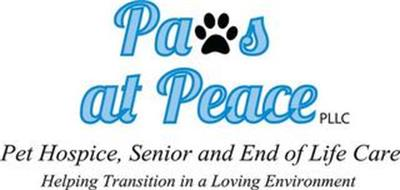 PAWS AT PEACE PLLC PET HOSPICE, SENIOR AND END OF LIFE CARE HELPING TRANSITION IN A LOVING ENVIRONMENT
