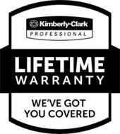 KIMBERLY-CLARK PROFESSIONAL WE'VE GOT YOU COVERED LIFETIME WARRANTY