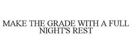 MAKE THE GRADE WITH A FULL NIGHT'S REST