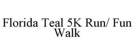 FLORIDA TEAL 5K RUN/ FUN WALK