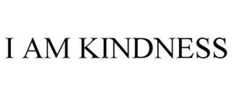I AM KINDNESS