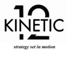 KINETIC12 STRATEGY SET IN MOTION