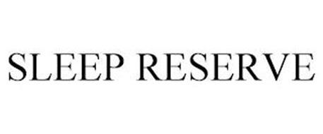 SLEEP RESERVE