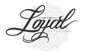 LOYAL TATTOO INK