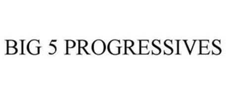 BIG 5 PROGRESSIVES