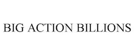 BIG ACTION BILLIONS