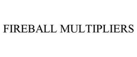 FIREBALL MULTIPLIERS