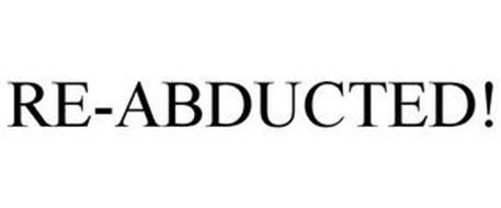 RE-ABDUCTED!