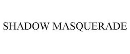 SHADOW MASQUERADE