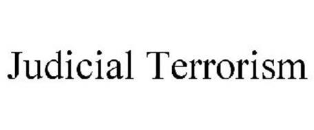 JUDICIAL TERRORISM