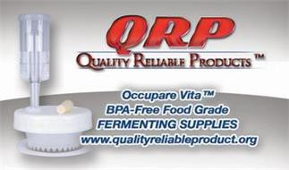 QRP QUALITY RELIABLE PRODUCTS OCCUPARE VITA BPA-FREE FOOD GRADE FERMENTING SUPPLIES WWW.QUALITYRELIABLEPRODUCT.ORG