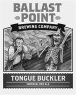 BALLAST POINT BREWING COMPANY TONGUE BUCKLER IMPERIAL RED ALE