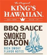 THE ORIGINAL KING'S HAWAIIAN EST 1950 HILO · HI BBQ SAUCE SMOKED BACON RICH SMOKY FLAVOR NOTES