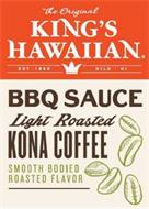 THE ORIGINAL KING'S HAWAIIAN EST 1950 HILO HI BBQ SAUCE BBQ SAUCE LIGHT ROASTED KONA COFFEE SMOOTH BODIED ROASTED FLAVOR