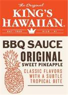 THE ORIGINAL KING'S HAWAIIAN EST 1950 HILO HI BBQ SAUCE ORIGINAL SWEET PINEAPPLE CLASSIC FLAVORS WITH A SUBTLE TROPICAL BITE