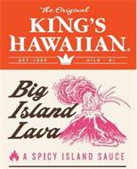THE ORIGINAL KING'S HAWAIIAN EST 1950 HILO HI BIG ISLAND LAVA A SPICY ISLAND SAUCE