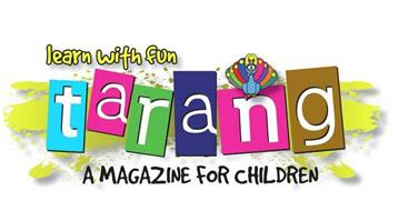 LEARN WITH FUN, TARANG, A MAGAZINE FOR CHILDREN