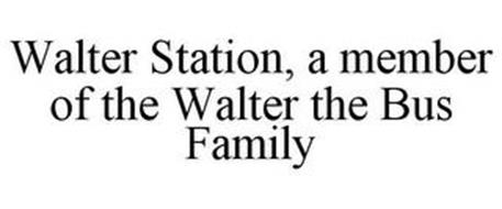 WALTER STATION, A MEMBER OF THE WALTER THE BUS FAMILY