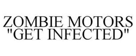 """ZOMBIE MOTORS """"GET INFECTED"""""""