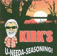 KIRK'S U-NEEDA-SEASONING!
