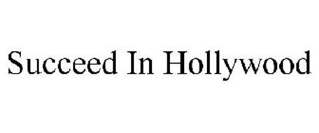 SUCCEED IN HOLLYWOOD