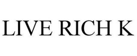 LIVE RICH K