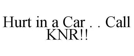 HURT IN A CAR . . CALL KNR!!
