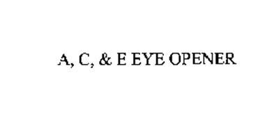 A, C, & E EYE OPENER