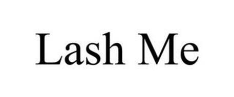 LASH ME