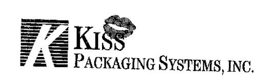 K KISS PACKAGING SYSTEMS, INC.