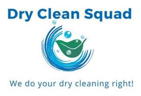 DRY CLEAN SQUAD WE DO YOUR DRY CLEANING RIGHT!
