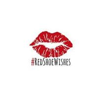 #RED SHOE WISHES