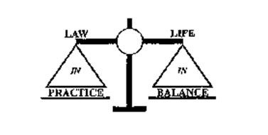 LAW IN PRACTICE LIFE IN BALANCE