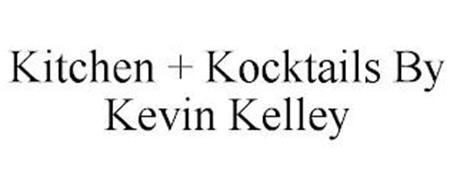 KITCHEN + KOCKTAILS BY KEVIN KELLEY