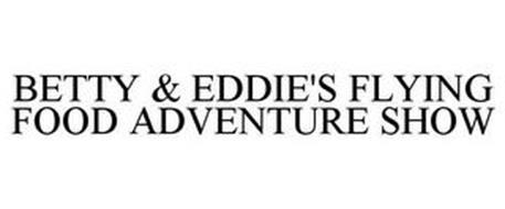 BETTY & EDDIE'S FLYING FOOD ADVENTURE SHOW