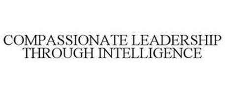 COMPASSIONATE LEADERSHIP THROUGH INTELLIGENCE