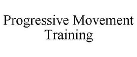 PROGRESSIVE MOVEMENT TRAINING