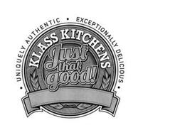 UNIQUELY AUTHENTIC EXCEPTIONALLY DELICIOUS KLASS KITCHENS JUST THAT GOOD!