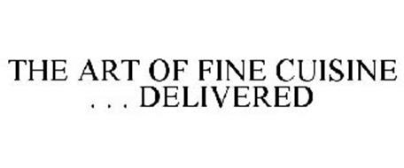 THE ART OF FINE CUISINE . . . DELIVERED