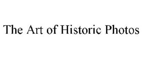 THE ART OF HISTORIC PHOTOS