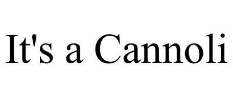 IT'S A CANNOLI