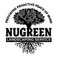 NUGREEN LANDSCAPING SERVICE PROVIDING PROACTIVE PEACE OF MIND