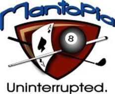 MANTOPIA. UNINTERRUPTED.