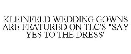 """KLEINFELD WEDDING GOWNS ARE FEATURED ON TLC'S """"SAY YES TO THE DRESS"""""""