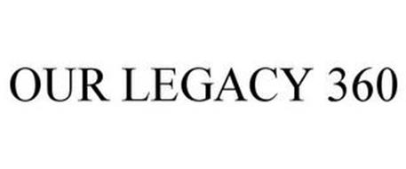OUR LEGACY 360