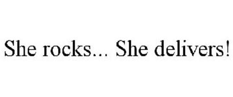 SHE ROCKS... SHE DELIVERS!