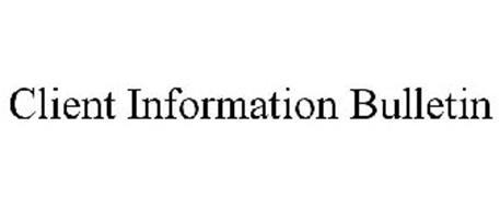 CLIENT INFORMATION BULLETIN