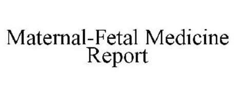 MATERNAL-FETAL MEDICINE REPORT